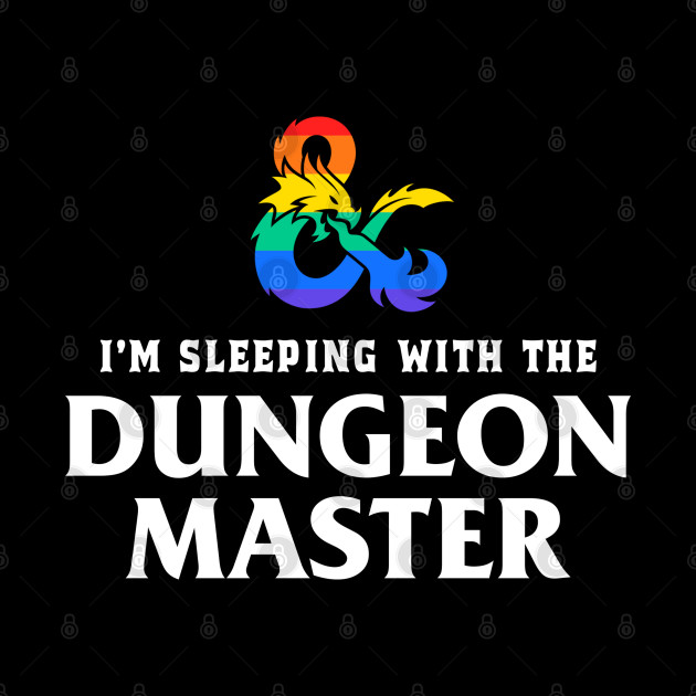 I'm Sleeping with The Dungeon Master LGBTQ