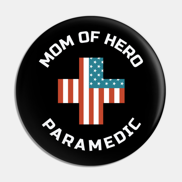Mom Of Hero Paramedic Nice And Cool Design