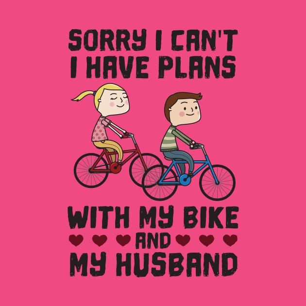 Sorry I Can't I Have Plans Biking Couple Husband