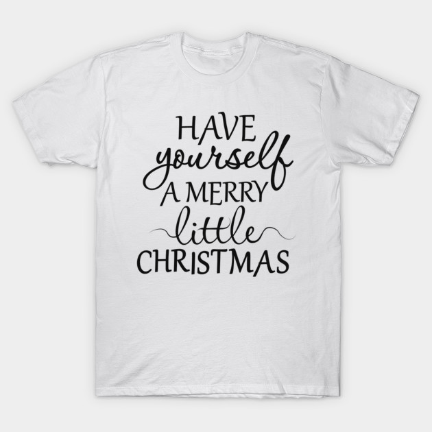Merry Little Christmas.Have Yourself A Merry Little Christmas