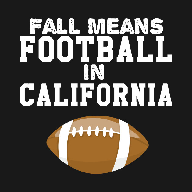 Fall Means Football In California
