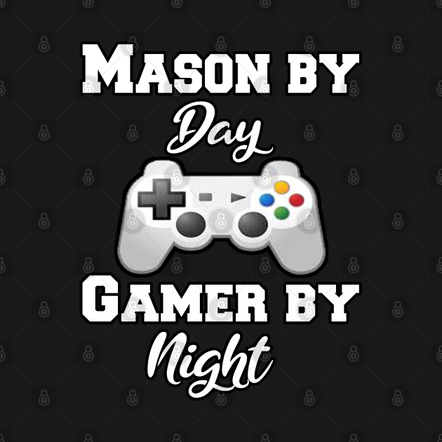 Mason By Day Gaming By Night