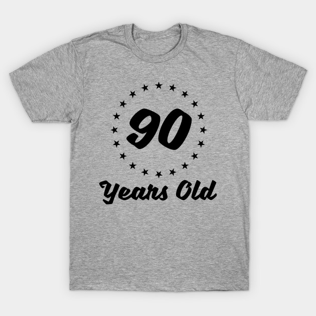 90 Years Old T Shirt