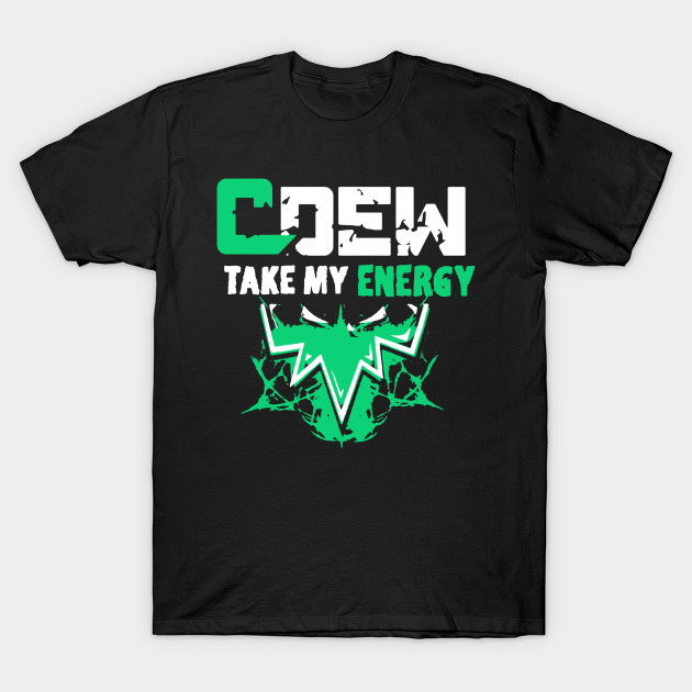 Cdew take my energy shirt cdew take my energy t shirt teepublic cdew take my energy shirt publicscrutiny Choice Image
