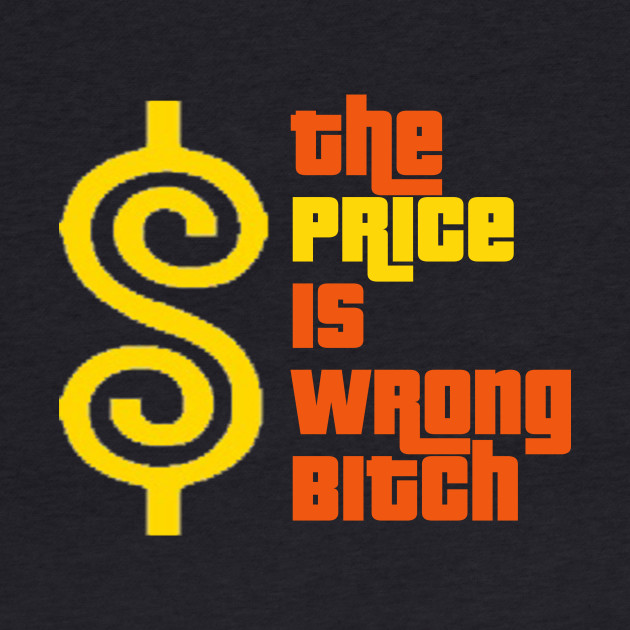 Happy Gilmore Quote - The Price Is Wrong Bitch