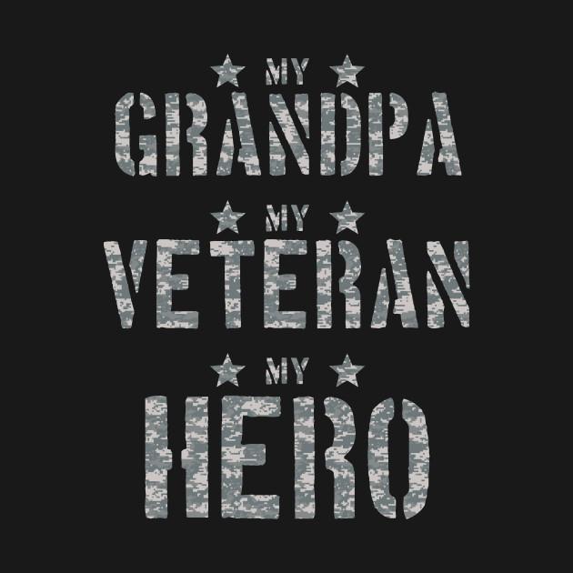 Army My Grandpa My Veteran My Hero