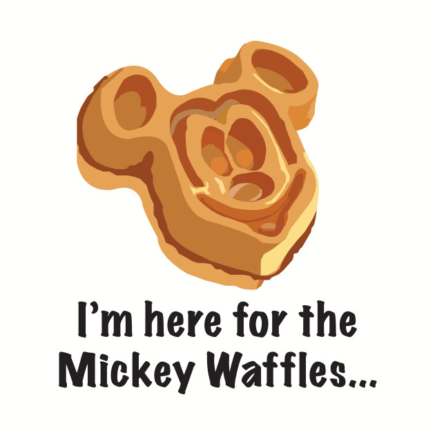 Here For The Waffles