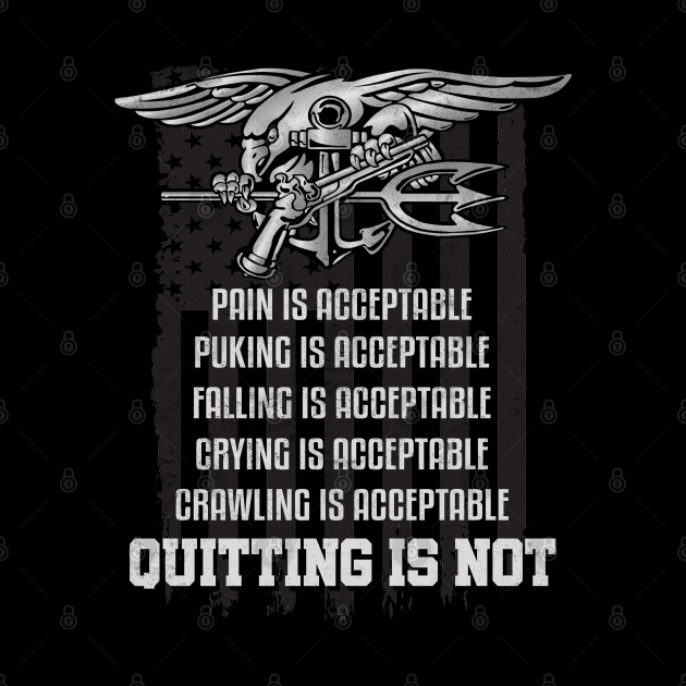 Navy Seals Graphic T-Shirt Quitting Is Not Acceptable