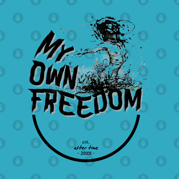 My Own Freedom