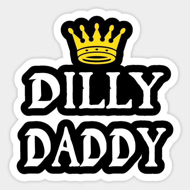 Dilly Daddy Funny Fathers Day Gift For Dad Gift For Fathers Day