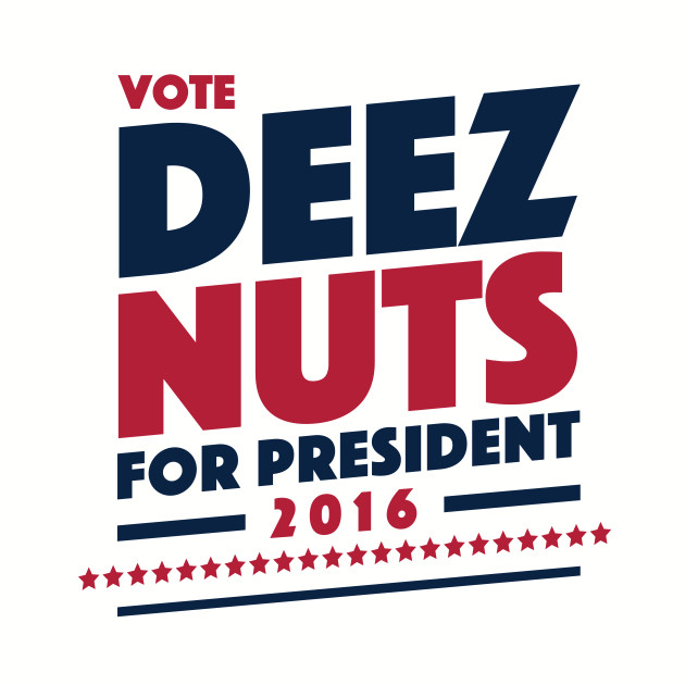 Deez Nuts For President 2016