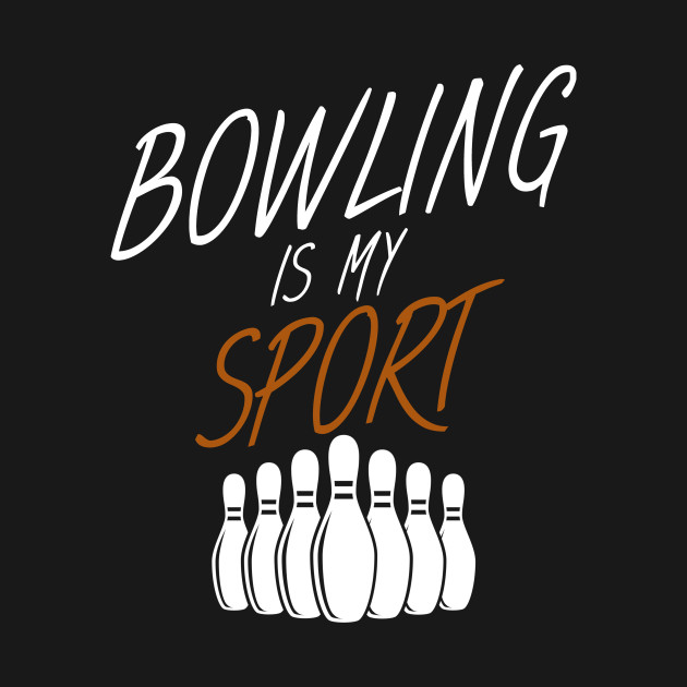 Bowling is my sport