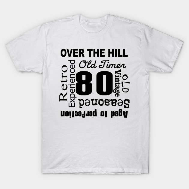 Over The Hill 80th Birthday