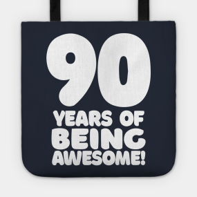 90th Birthday Gift For Dad Totes