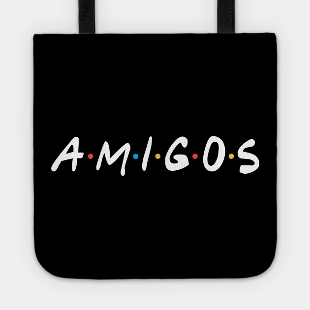 Is Friends called Amigos in Mexico?