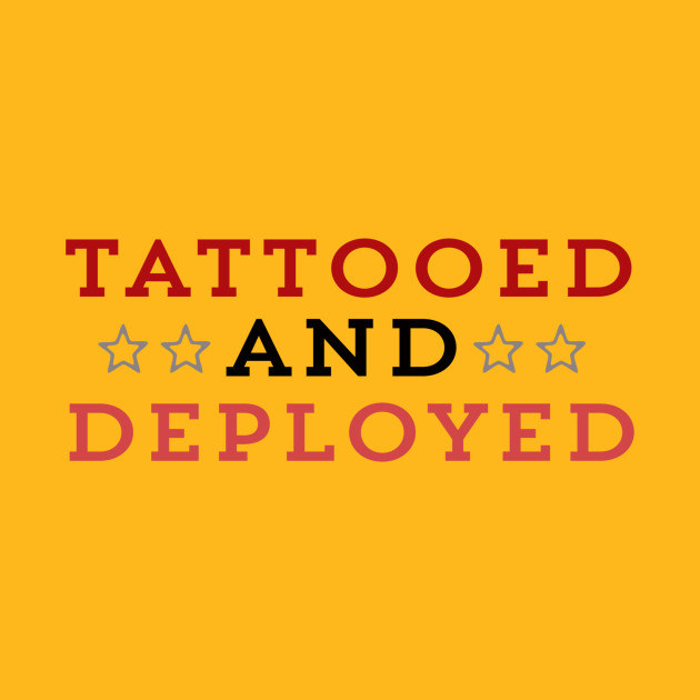 Tattooed and deployed