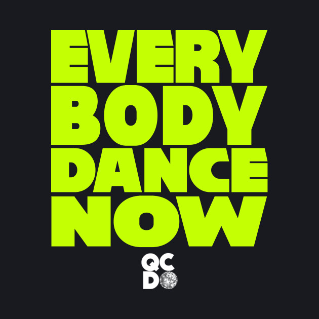 Everybody Dance Now BOLD