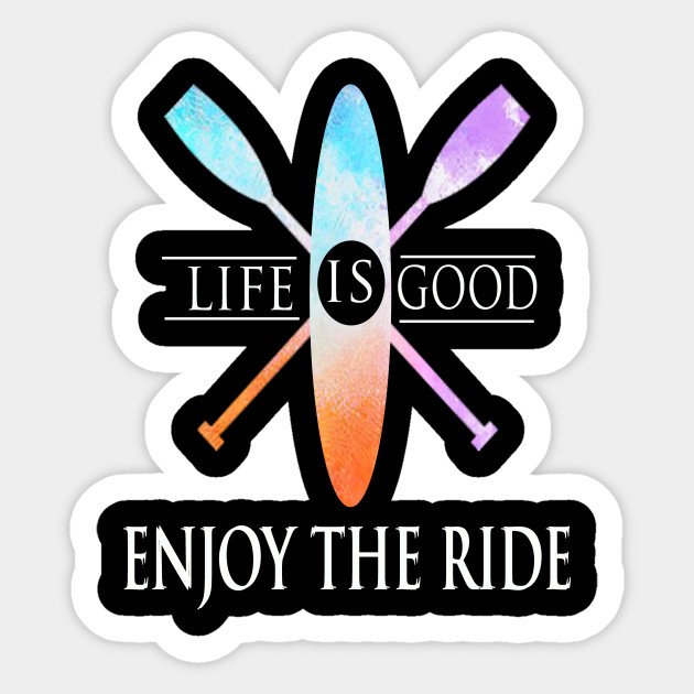Life Quotes T Shirt - Life Is Good Enjoy The Ride