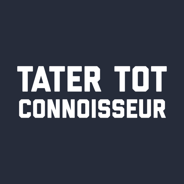 Tater Tot Connoisseur
