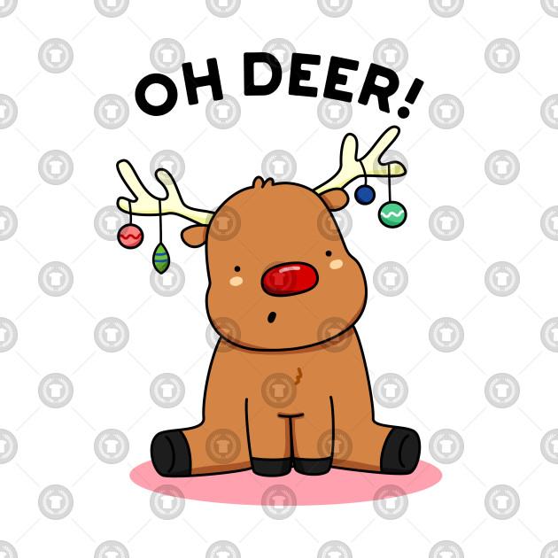 Cute Christmas.Oh Deer Cute Christmas Reindeer Pun
