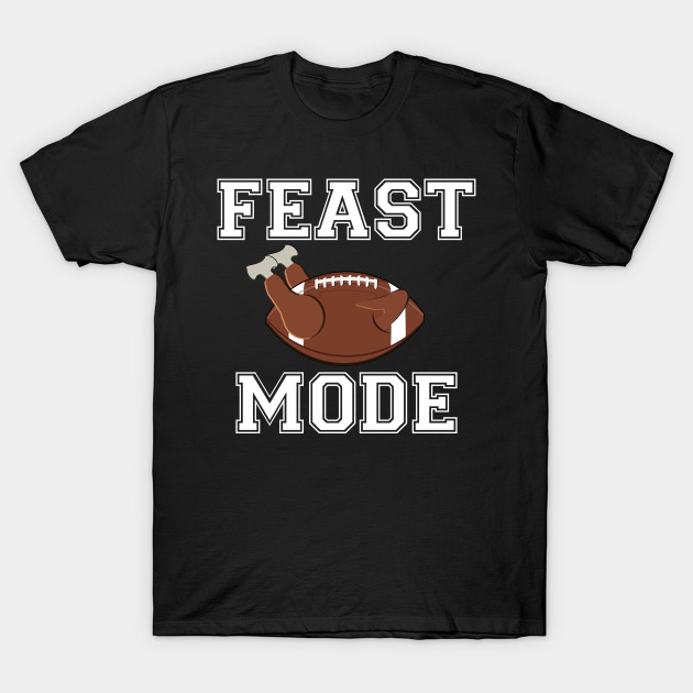 Feast Mode Thankgiving Football T-Shirt