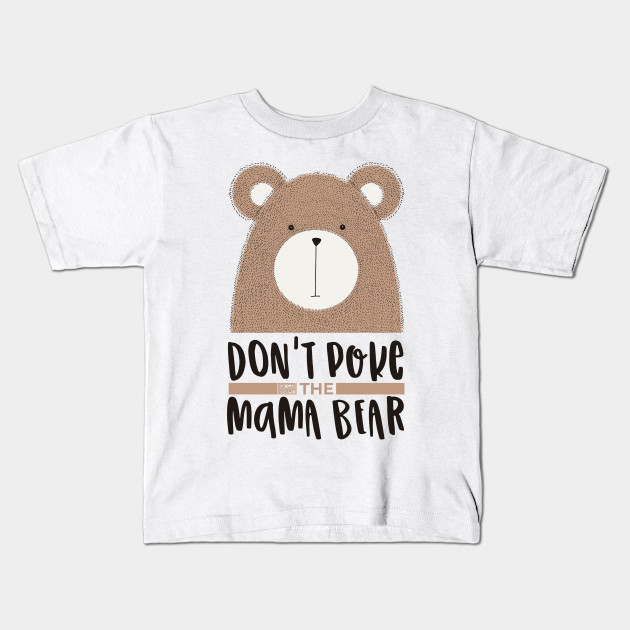 e420d041 CUTE DON'T POKE MAMA BEAR GRUMPY MOM MOTHER'S DAY
