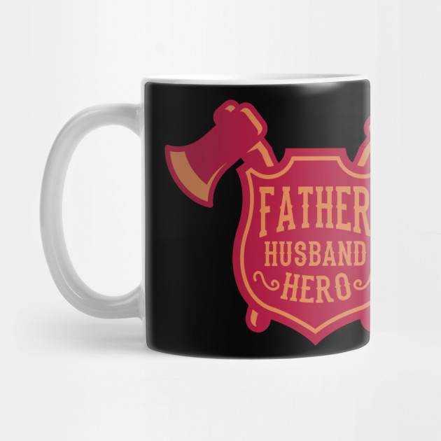 Father Husband Hero Fathers Day Firefighter Gift Mug
