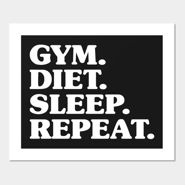 Gym Diet Sleep Repeat - New Years Resolution Workout