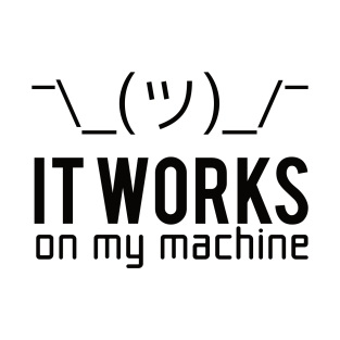 Programmer T-shirt - It works on my machine t-shirts