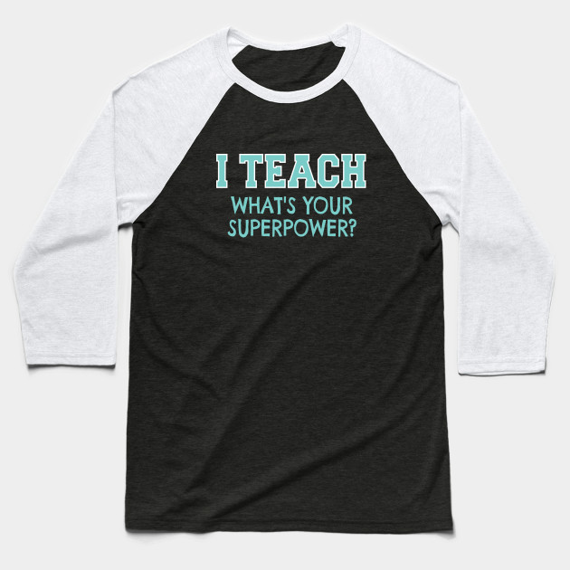 I Teach Whats Your Superpower