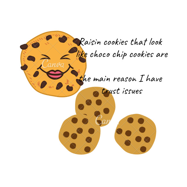 Cookies and funny quotes t-shirt by tikits