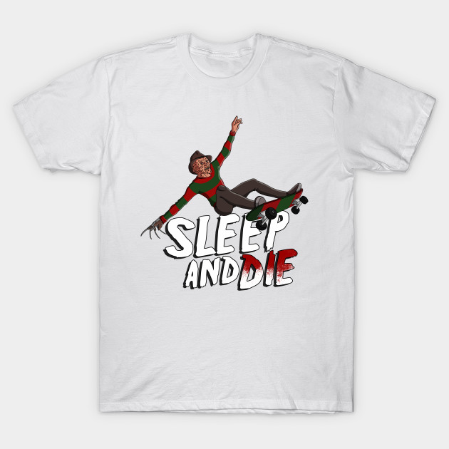 Sleep and Die T-Shirt-TOZ