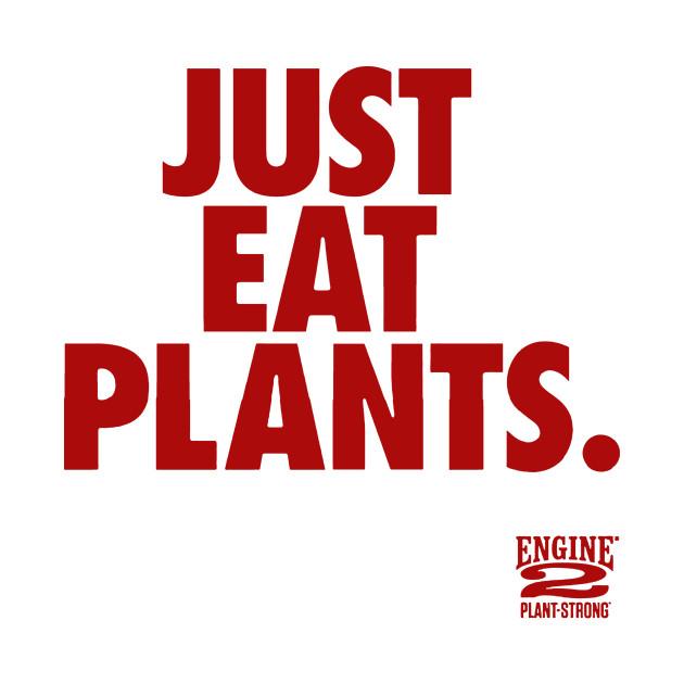 Just Eat Plants