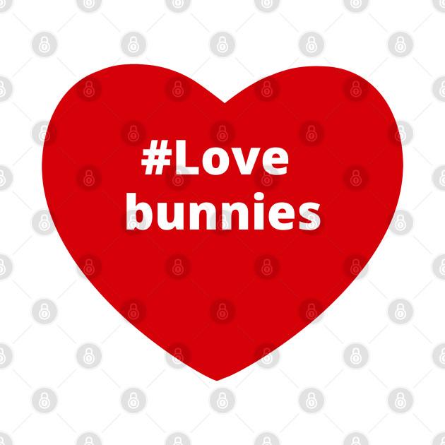 Love Bunnies - Hashtag Heart