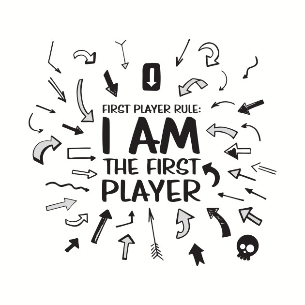 I AM THE FIRST PLAYER