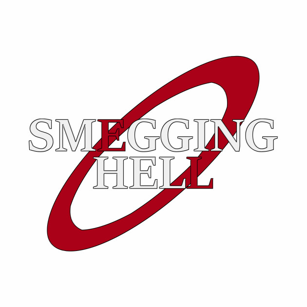 Smegging Hell (Red Dwarf)