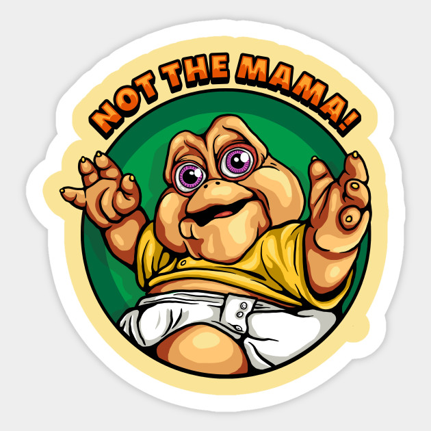 Not The Mama Dinosaurs Tv Show Sticker Teepublic Uk