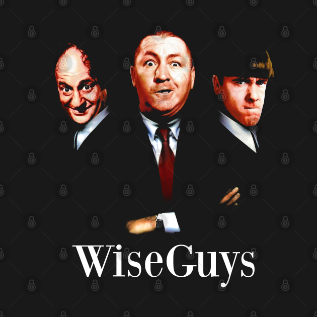 Wiseguys - The Three Stooges
