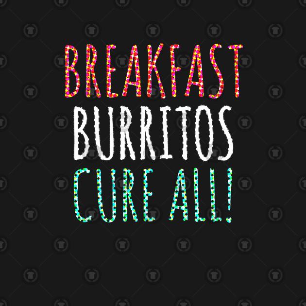 Breakfast burrito, BUrritos, purrito, BUrrito Bae, Burrito Lovers , Burrito dad, BUrrito gifts, burrito lovers, dad, gifts, taco Tuesday, Breakfast Burritos,