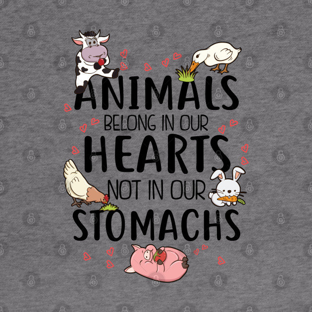 Vegetarian Animals Belong in Our Hearts Not in Our Stomachs Hoodie