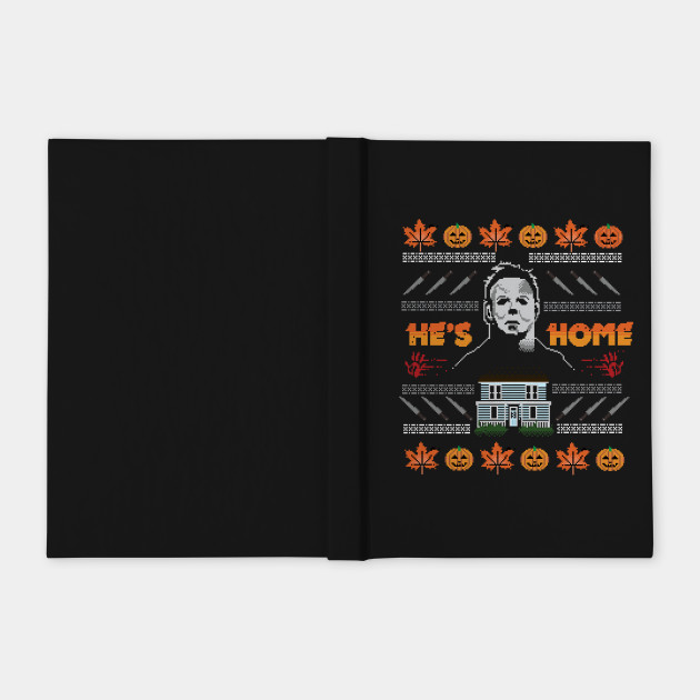 Hes Home Christmas Sweater Michael Myers Notebook Teepublic