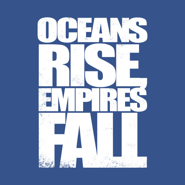 Oceans Rise Empires Fall