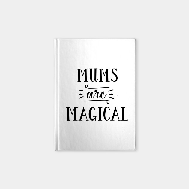 Motherhood Series: Mums are Magical