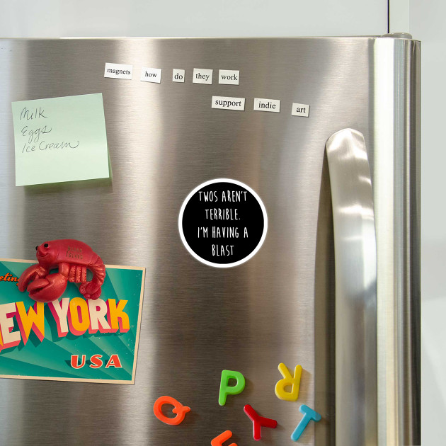 Kids Twos Aren T Terrible I M Having A Blast Funny 2 Two Print Celebrate Magnet Teepublic