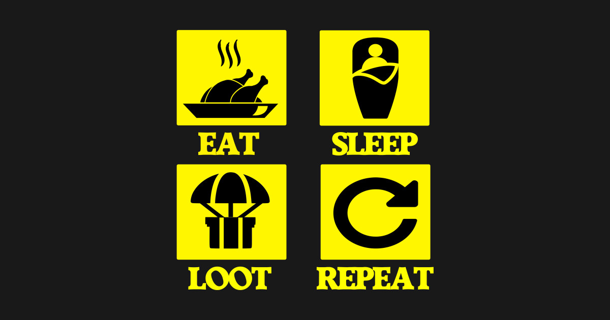 Check Out This Awesome Winner Winner Chicken Dinner: Eat Sleep Loot Repeat