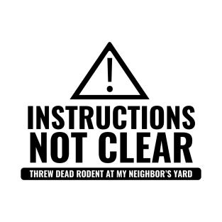 Instructions Not Clear t-shirts