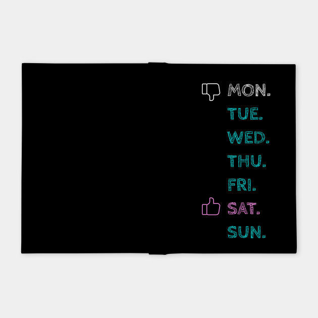 Day of week graphic like funny tee