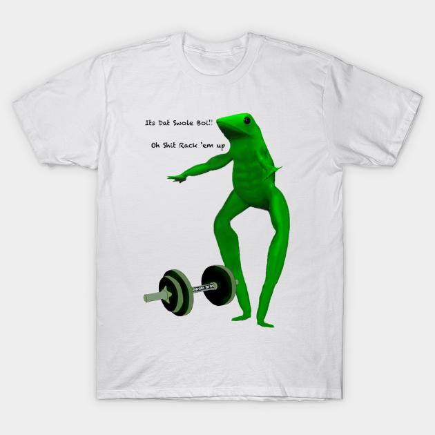 Its Dat Swole Boi - Dat Boi Meme - T-Shirt   TeePublic