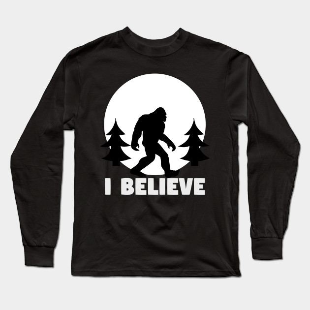 abdc785ce Bigfoot T-shirt I Believe Bigfoot Sasquatch Yeti Funny Shirt Long Sleeve T- Shirt