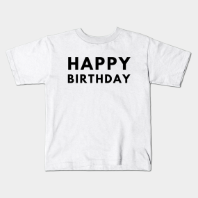 Happy Birthday Kids T Shirt